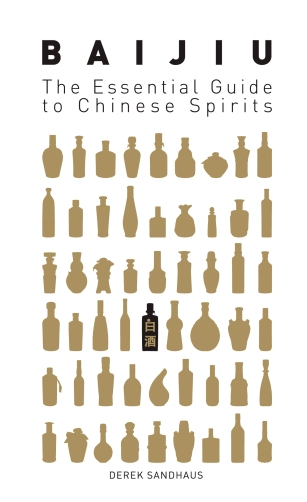 Baijiu: The Essential Guide